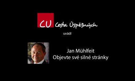 Jan Mühlfeit – Objevte své silné stránky (video)