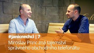 #janicnechci 7: Miroslav Princ zná tajemství správného obchodního telefonátu (video)