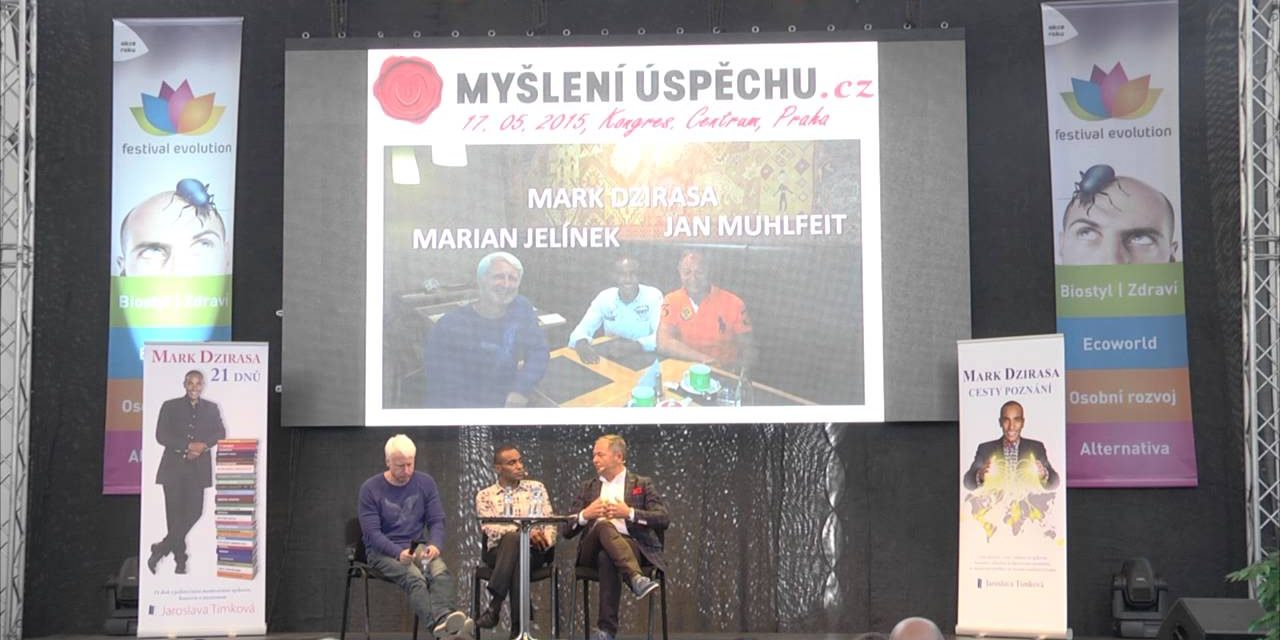 Jan Mühlfeit , Mark Dzirasa , Marian Jelínek – Praktické rady pro úspěch . Festival EVOLUTION 2015 (video)