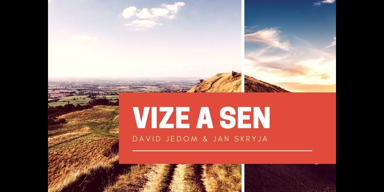 David Jedom & Jan Skryja – Vize a sen (video)